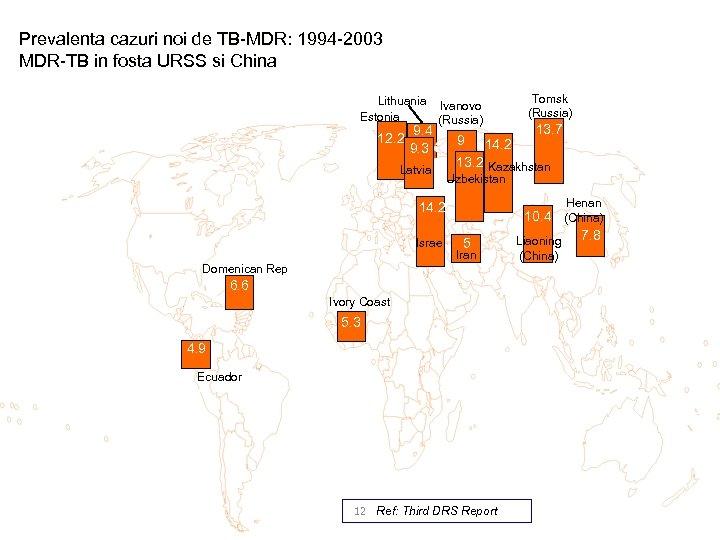 Prevalenta cazuri noi de TB-MDR: 1994 -2003 MDR-TB in fosta URSS si China Tomsk
