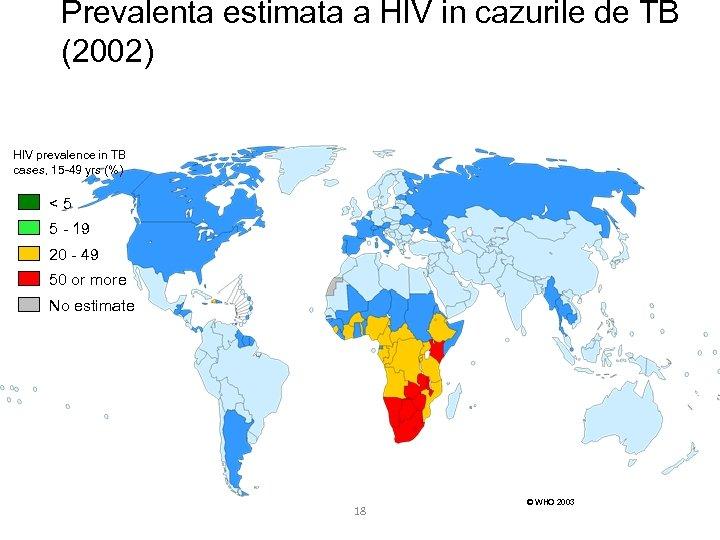Prevalenta estimata a HIV in cazurile de TB (2002) HIV prevalence in TB cases,