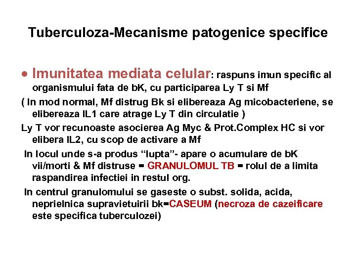 Tuberculoza-Mecanisme patogenice specifice · Imunitatea mediata celular: raspuns imun specific al organismului fata de