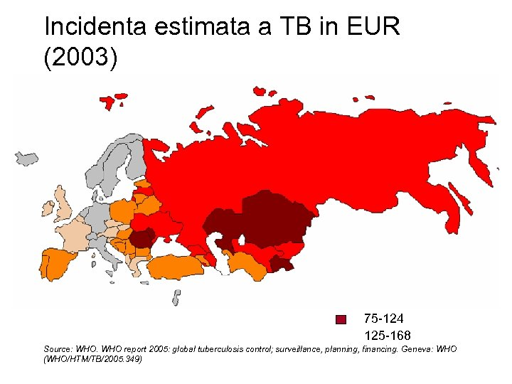 Incidenta estimata a TB in EUR (2003) TB cases (all) per 100, 000 pop.