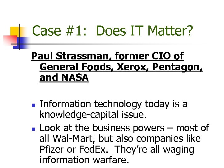 Case #1: Does IT Matter? Paul Strassman, former CIO of General Foods, Xerox, Pentagon,