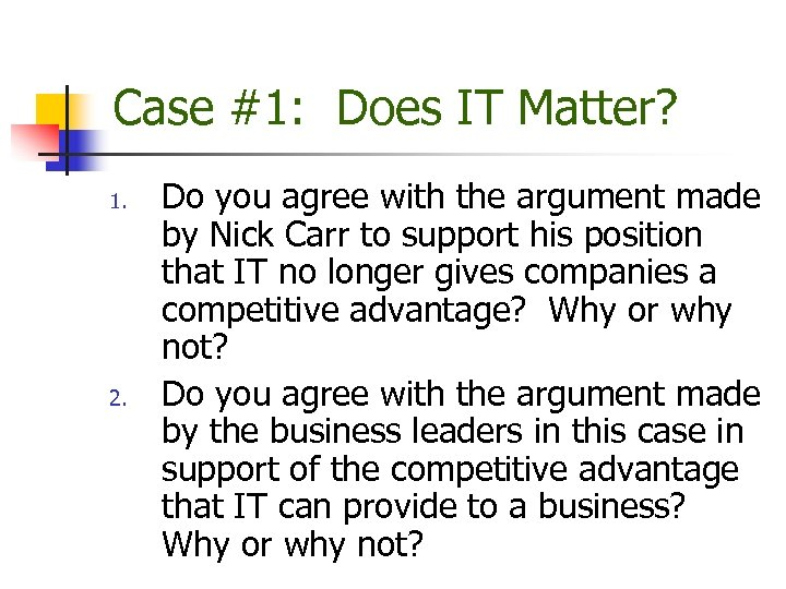 Case #1: Does IT Matter? 1. 2. Do you agree with the argument made