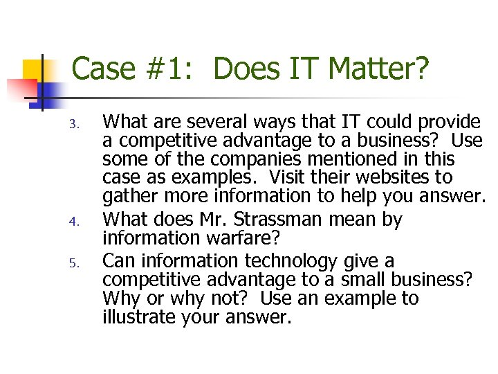 Case #1: Does IT Matter? 3. 4. 5. What are several ways that IT