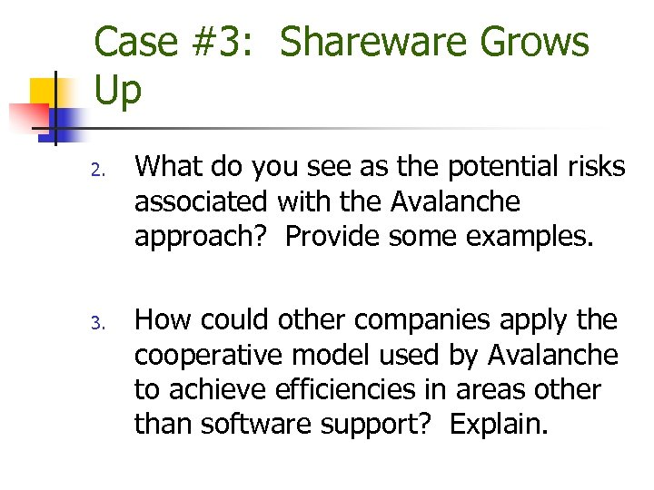 Case #3: Shareware Grows Up 2. 3. What do you see as the potential