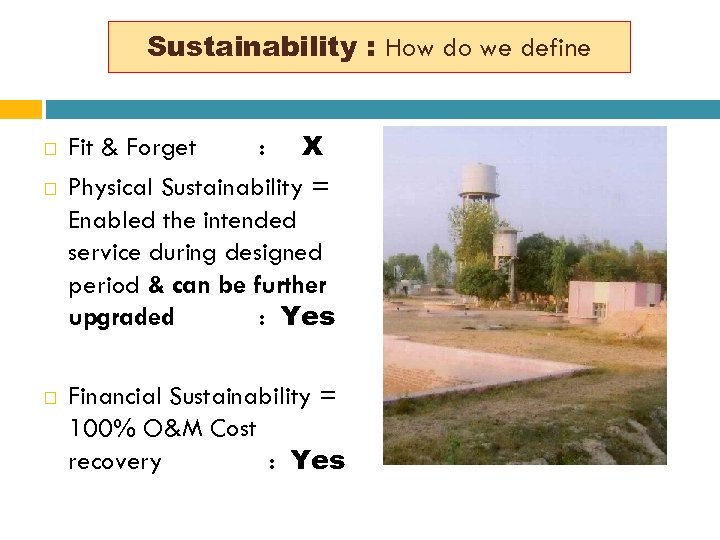 Sustainability : How do we define Fit & Forget : X Physical Sustainability =