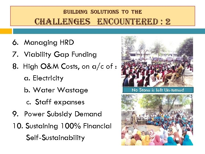 building solutions to the challenges encountered : 2 6. Managing HRD 7. Viability Gap