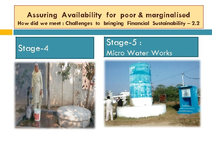 Assuring Availability for poor & marginalised How did we meet : Challenges to bringing