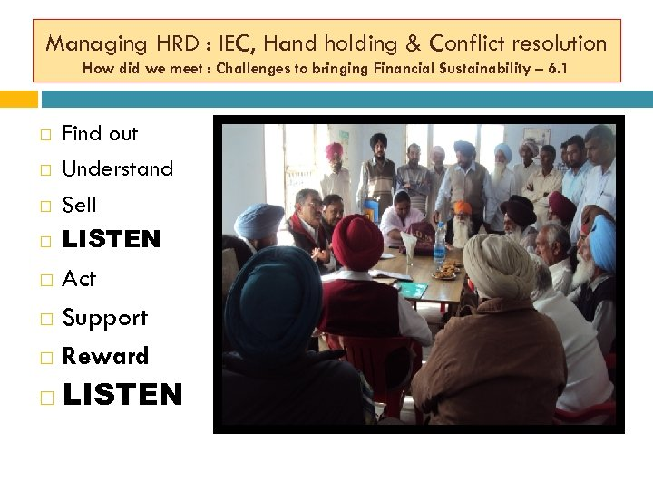 Managing HRD : IEC, Hand holding & Conflict resolution How did we meet :