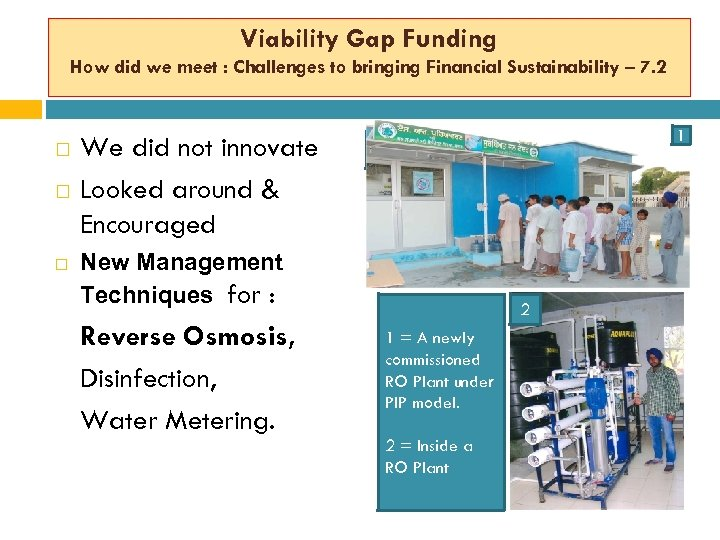 Viability Gap Funding How did we meet : Challenges to bringing Financial Sustainability –