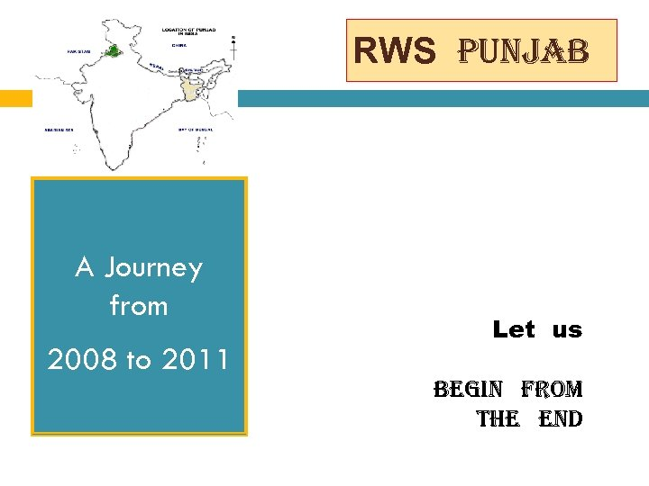 RWS punjab A Journey from 2008 to 2011 Let us begin from the end