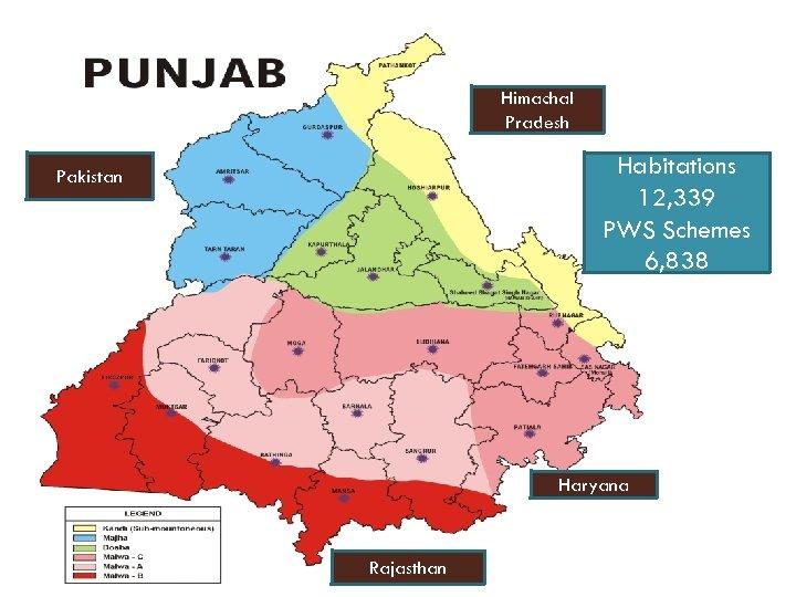 Himachal Pradesh Habitations 12, 339 PWS Schemes 6, 838 Pakistan Haryana Rajasthan
