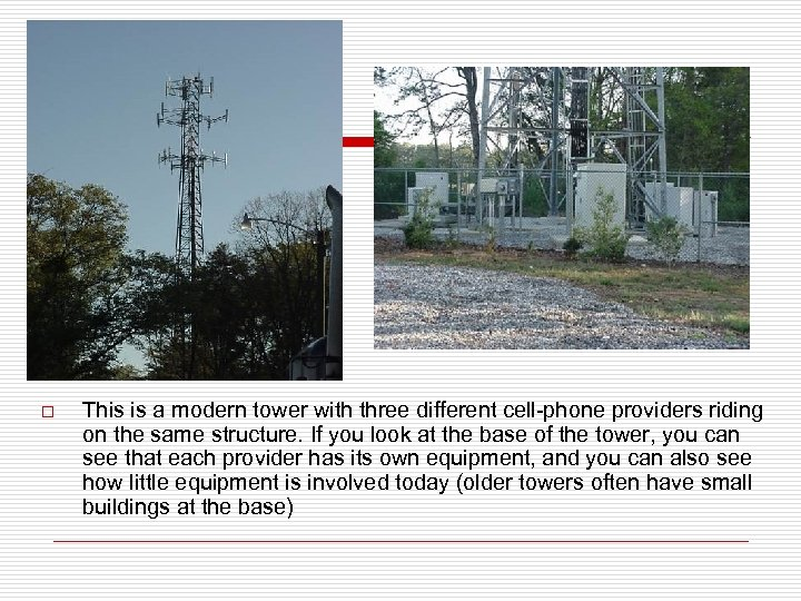 o This is a modern tower with three different cell-phone providers riding on the