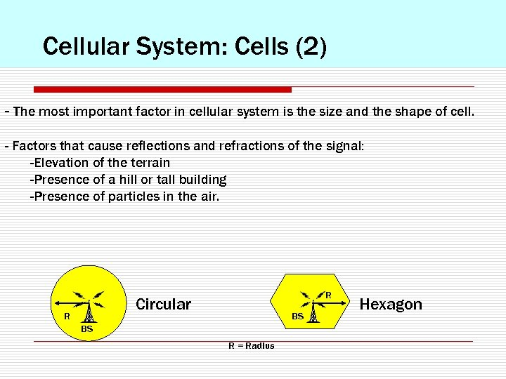 Cellular System: Cells (2) - The most important factor in cellular system is the