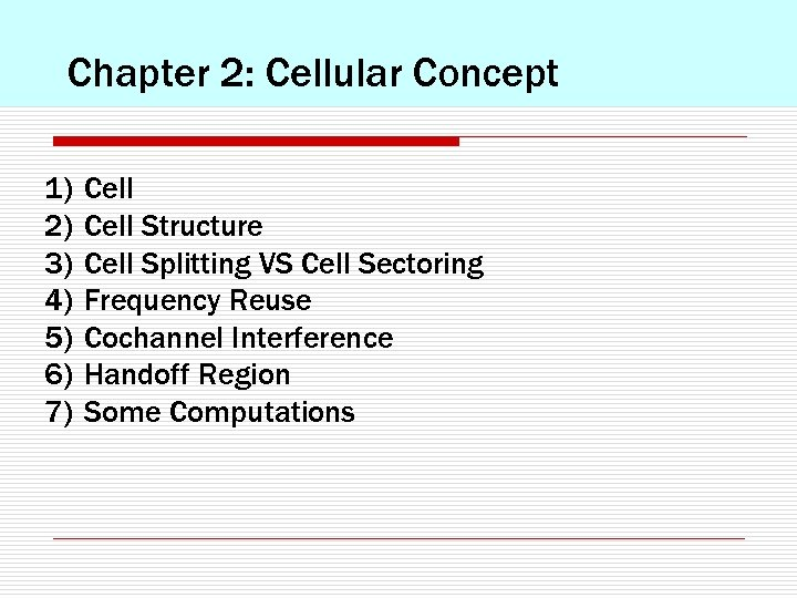 Chapter 2: Cellular Concept 1) 2) 3) 4) 5) 6) 7) Cell Structure Cell