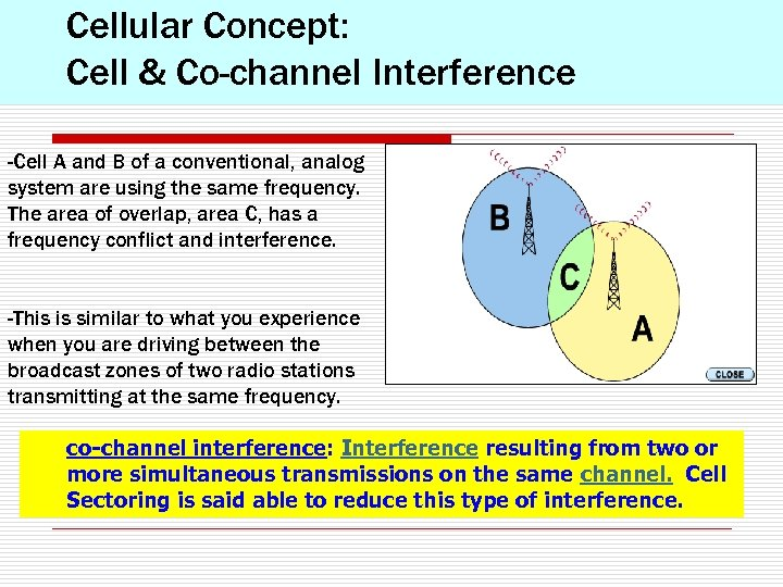 Cellular Concept: Cell & Co-channel Interference -Cell A and B of a conventional, analog
