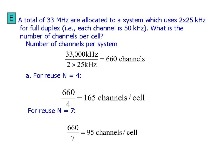 E A total of 33 MHz are allocated to a system which uses 2