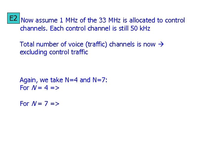 E 2 Now assume 1 MHz of the 33 MHz is allocated to control
