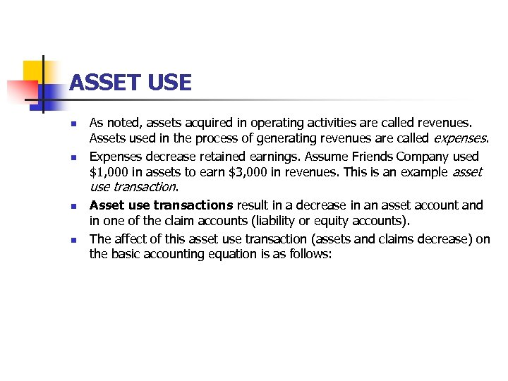 ASSET USE n n As noted, assets acquired in operating activities are called revenues.