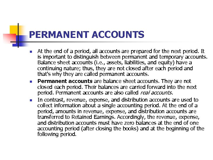 PERMANENT ACCOUNTS n n n At the end of a period, all accounts are