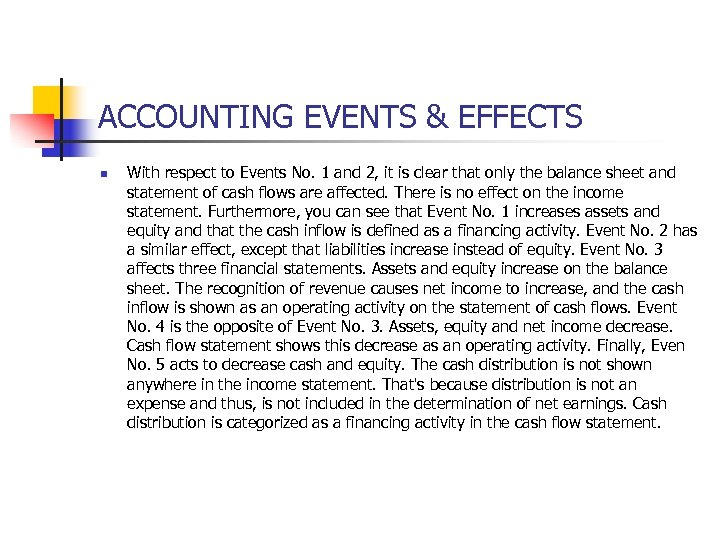 ACCOUNTING EVENTS & EFFECTS n With respect to Events No. 1 and 2, it