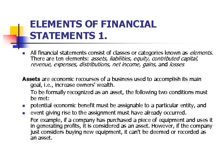 ELEMENTS OF FINANCIAL STATEMENTS 1. n All financial statements consist of classes or categories