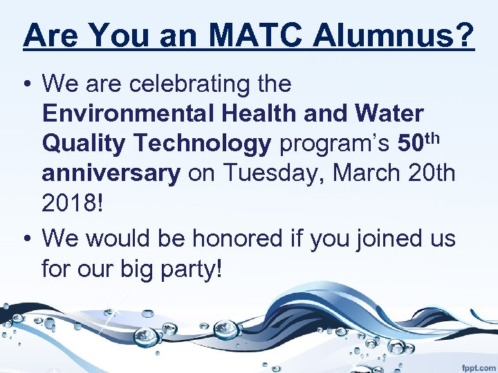 Are You an MATC Alumnus? • We are celebrating the Environmental Health and Water