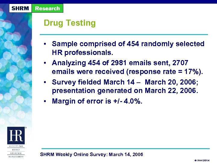 Drug Testing • Sample comprised of 454 randomly selected HR professionals. • Analyzing 454