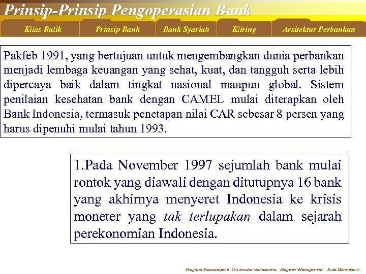 Prinsip-Prinsip Pengoperasian Bank Kilas Balik Prinsip Bank Syariah Kliring Arsitektur Perbankan Pakfeb 1991, yang