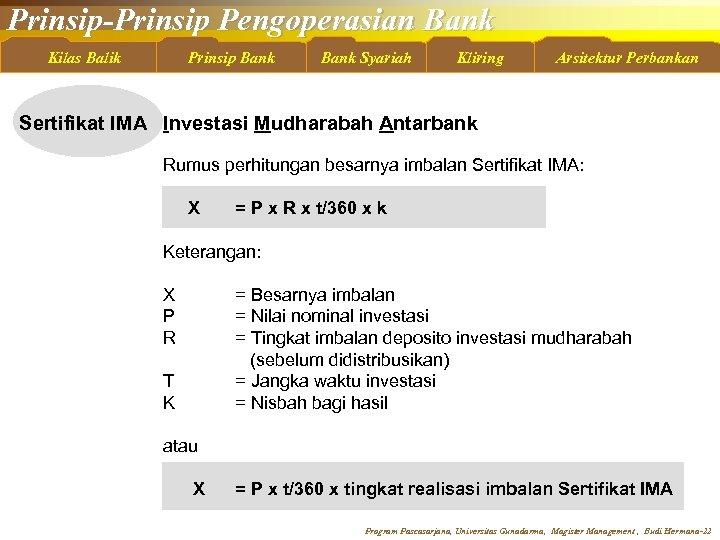 Prinsip-Prinsip Pengoperasian Bank Kilas Balik Prinsip Bank Syariah Kliring Arsitektur Perbankan Sertifikat IMA Investasi