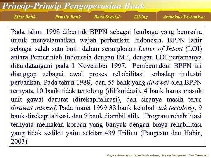 Prinsip-Prinsip Pengoperasian Bank Kilas Balik Prinsip Bank Syariah Kliring Arsitektur Perbankan Pada tahun 1998