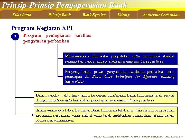 Prinsip-Prinsip Pengoperasian Bank Kilas Balik Prinsip Bank Syariah Kliring Arsitektur Perbankan Program Kegiatan API