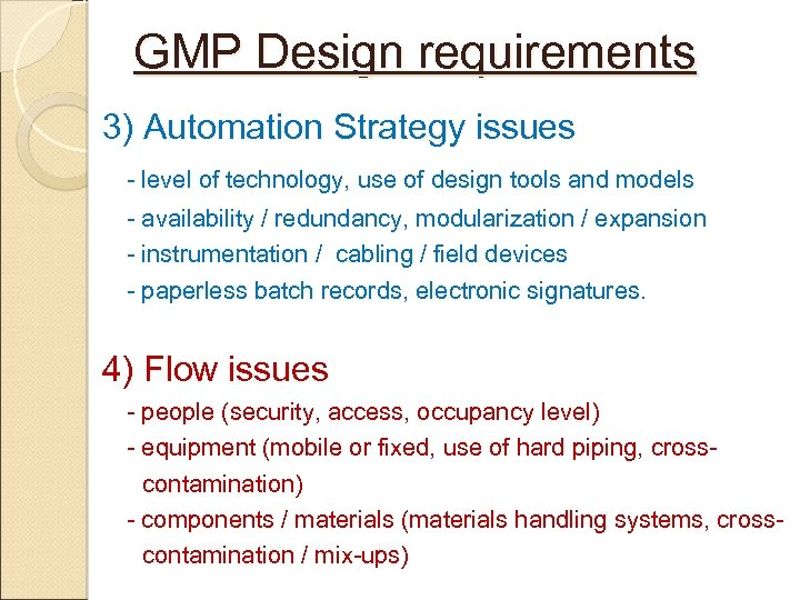 GMP Design requirements 3) Automation Strategy issues - level of technology, use of design