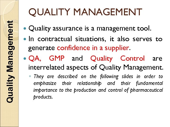 Quality Management QUALITY MANAGEMENT Quality assurance is a management tool. In contractual situations, it
