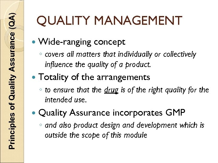 Principles of Quality Assurance (QA) QUALITY MANAGEMENT Wide-ranging concept ◦ covers all matters that