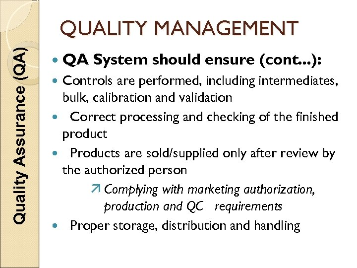 Quality Assurance (QA) QUALITY MANAGEMENT QA System should ensure (cont. . . ): Controls