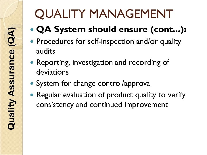 Quality Assurance (QA) QUALITY MANAGEMENT QA System should ensure (cont. . . ): Procedures