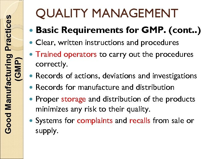 Good Manufacturing Practices (GMP) QUALITY MANAGEMENT Basic Requirements for GMP. (cont. . ) Clear,