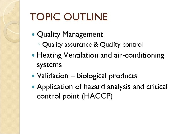 TOPIC OUTLINE Quality Management ◦ Quality assurance & Quality control Heating Ventilation and air-conditioning