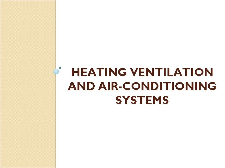HEATING VENTILATION AND AIR-CONDITIONING SYSTEMS