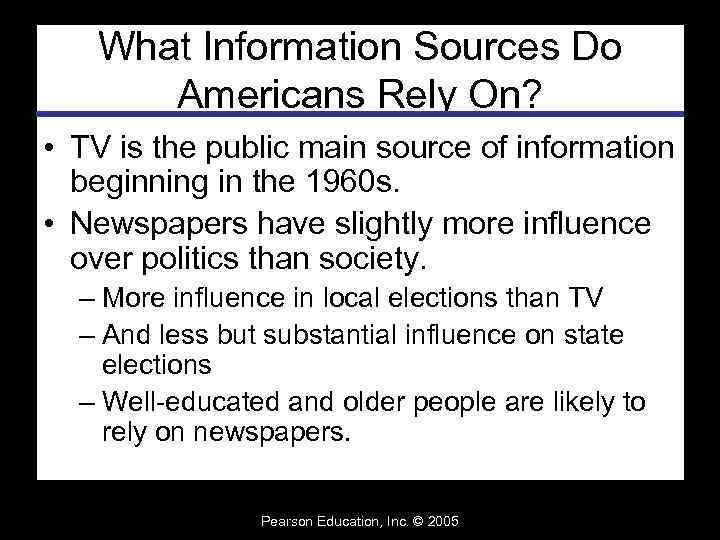 What Information Sources Do Americans Rely On? • TV is the public main source