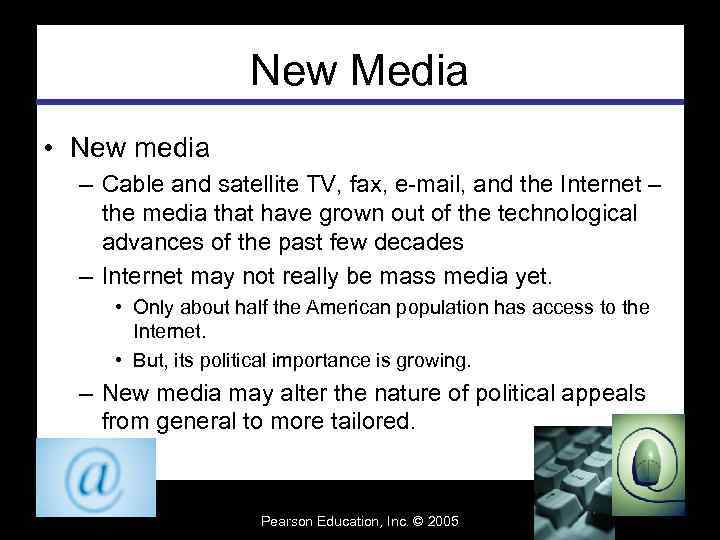 New Media • New media – Cable and satellite TV, fax, e-mail, and the