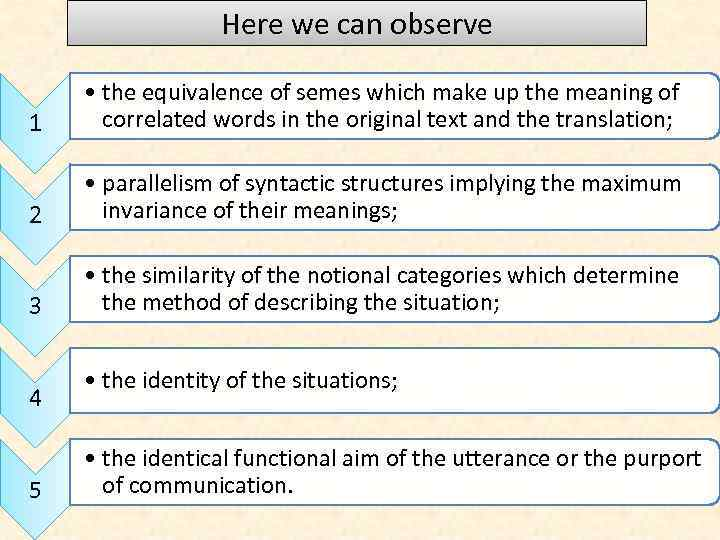 Here we can observe 1 • the equivalence of semes which make up the