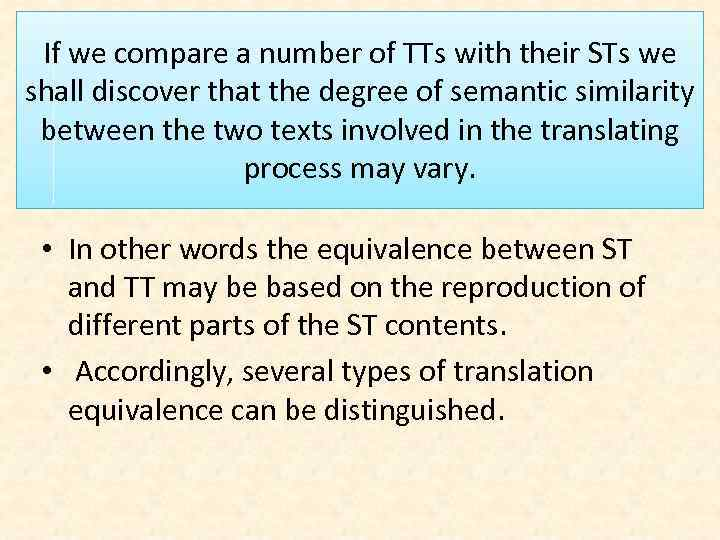 If we compare a number of TTs with their STs we shall discover that