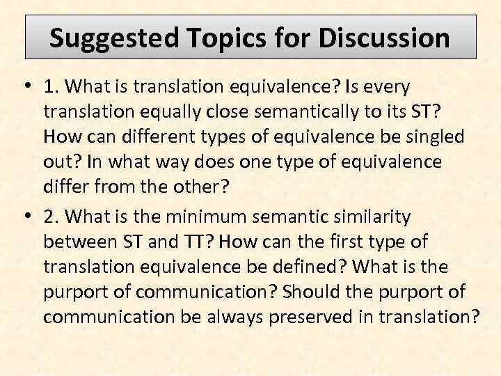 Suggested Topics for Discussion • 1. What is translation equivalence? Is every translation equally