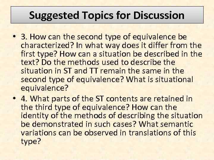Suggested Topics for Discussion • 3. How can the second type of equivalence be