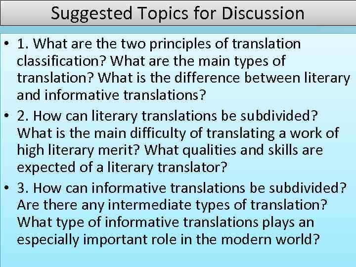 Suggested Topics for Discussion • 1. What are the two principles of translation classification?