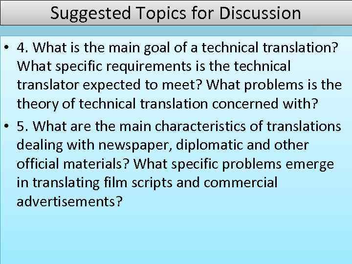 Suggested Topics for Discussion • 4. What is the main goal of a technical