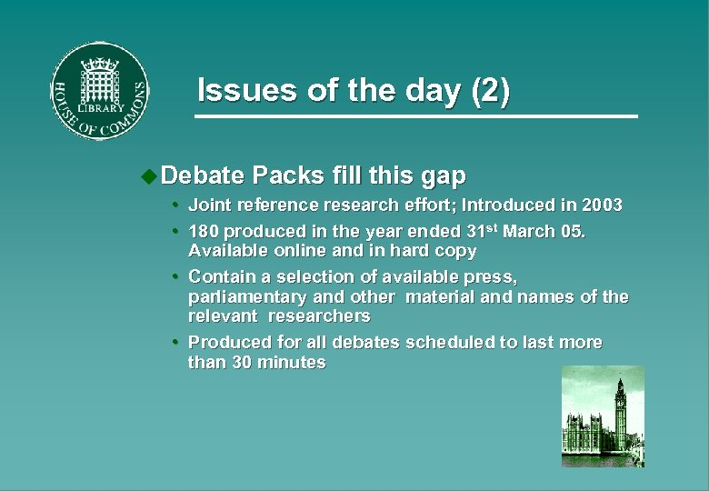 Issues of the day (2) u Debate Packs fill this gap • Joint reference