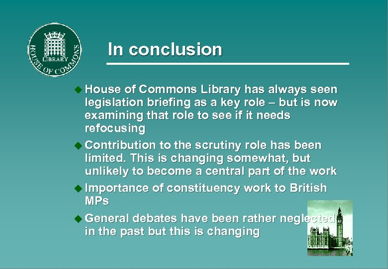In conclusion u House of Commons Library has always seen legislation briefing as a