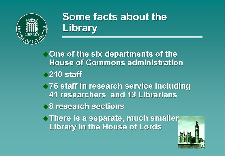 Some facts about the Library u One of the six departments of the House